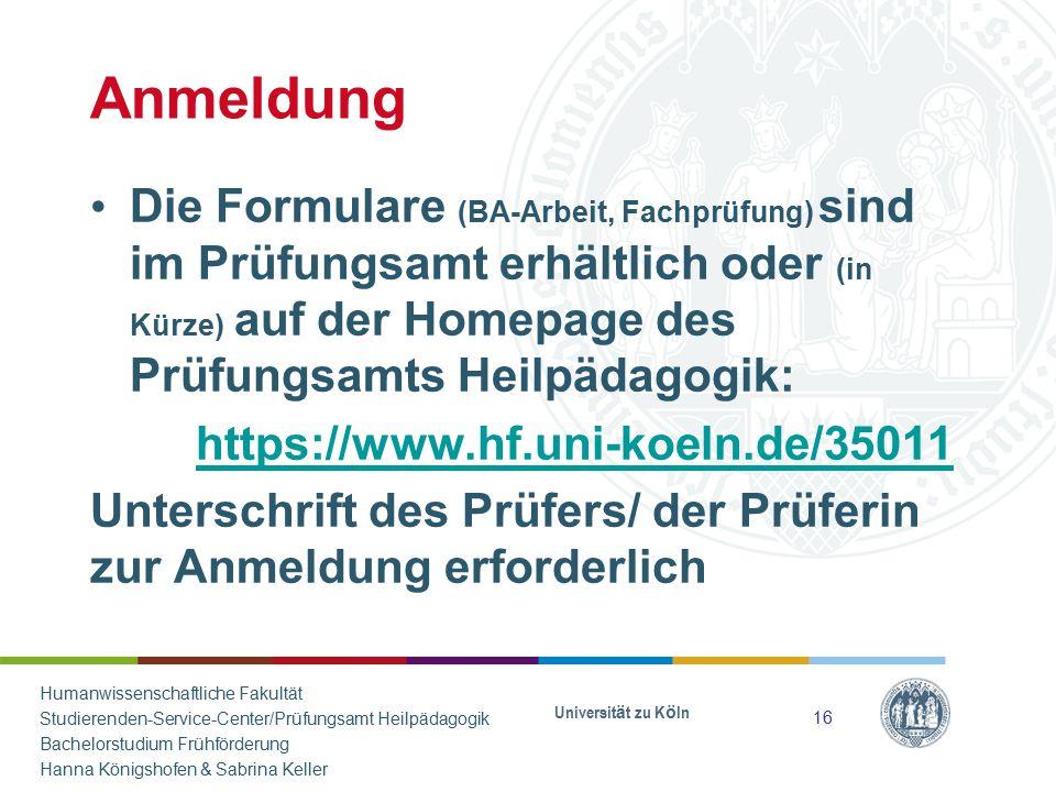 Anmeldung Die Formulare (BA-Arbeit, Fachprüfung) sind im Prüfungsamt erhältlich oder (in Kürze) auf der Homepage des Prüfungsamts Heilpädagogik: https