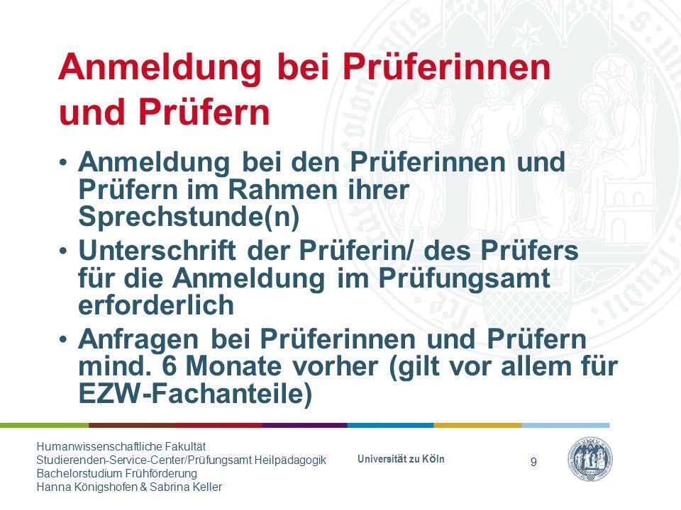 Anmeldung bei Prüferinnen und Prüfern Universität zu Köln Anmeldung bei den Prüferinnen und Prüfern im Rahmen ihrer Sprechstunde(n) Unterschrift der P