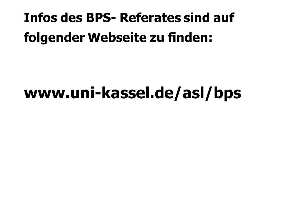 Referat für BPS-ASL www.uni-Kassel.de/asl/bps Henschelstraße 2, Raum 3124 34109 Kassel Leitung: Lolita Hörnlein, Tel.: 0561-804-2325, e-mail: hoernlein@uni-kassel.de Sekretariat: Petra Zinke, Tel.: 0561-804-2374, e-mail: zinke@asl.uni-kassel.de Sprechstunden für Studierende Dienstag und Donnerstag 9:00 bis 12:00 Uhr