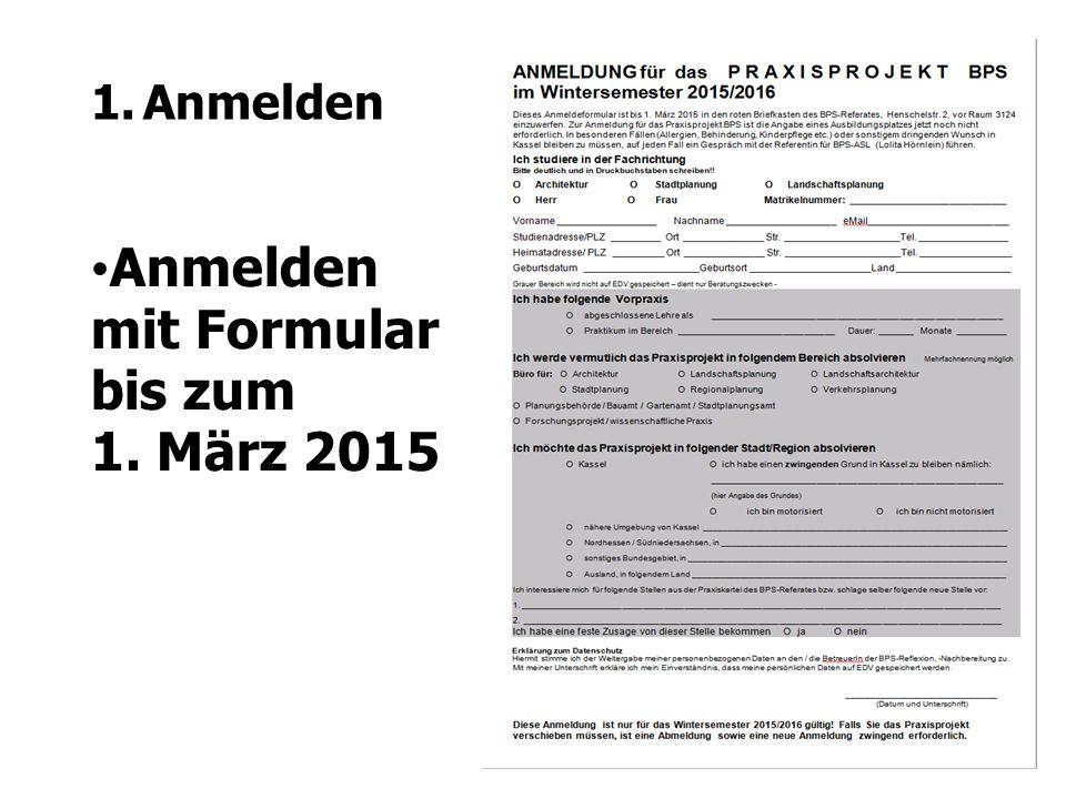 1.Anmelden Anmelden mit Formular bis zum 1. März 2015