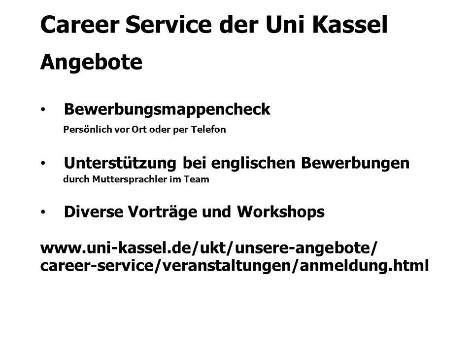 Career Service der Uni Kassel Angebote Bewerbungsmappencheck Persönlich vor Ort oder per Telefon Unterstützung bei englischen Bewerbungen durch Mutter