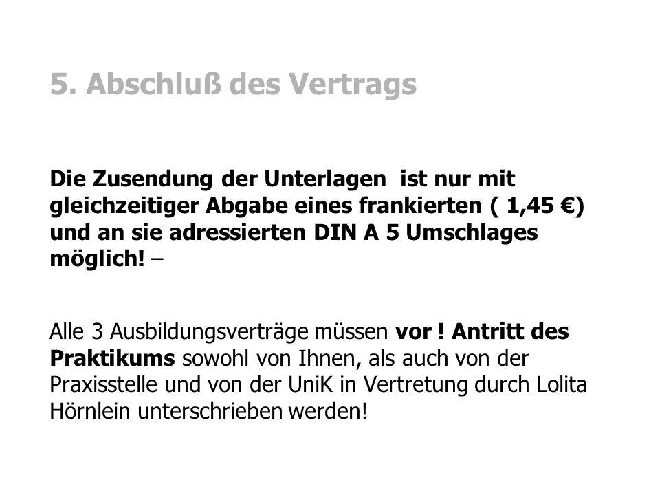 5. Abschluß des Vertrags Die Zusendung der Unterlagen ist nur mit gleichzeitiger Abgabe eines frankierten ( 1,45 €) und an sie adressierten DIN A 5 Um