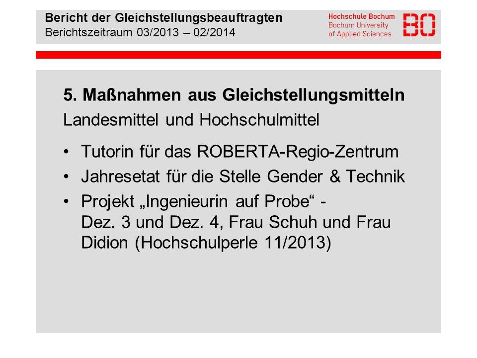 Bericht der Gleichstellungsbeauftragten Berichtszeitraum 03/2013 – 02/2014 5.