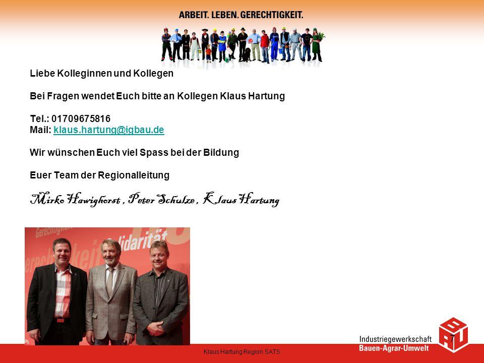 Liebe Kolleginnen und Kollegen Bei Fragen wendet Euch bitte an Kollegen Klaus Hartung Tel.: 01709675816 Mail: klaus.hartung@igbau.de Wir wünschen Euch