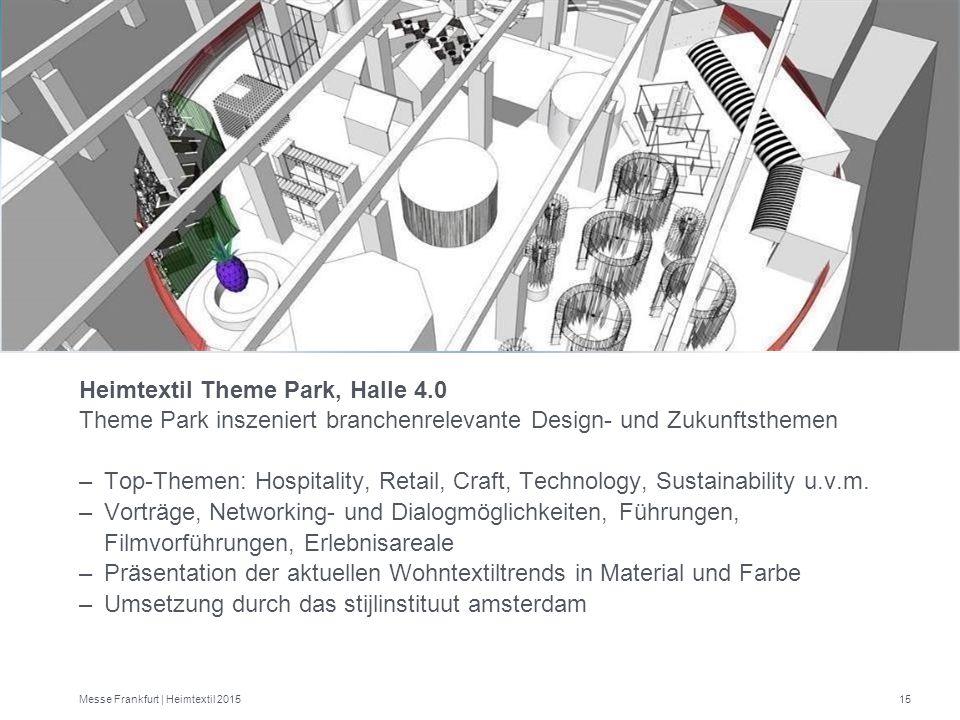 15 Heimtextil Theme Park, Halle 4.0 Theme Park inszeniert branchenrelevante Design- und Zukunftsthemen –Top-Themen: Hospitality, Retail, Craft, Techno