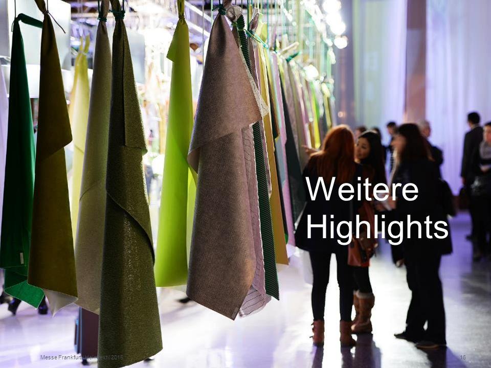 Weitere Highlights Messe Frankfurt | Heimtextil 201516