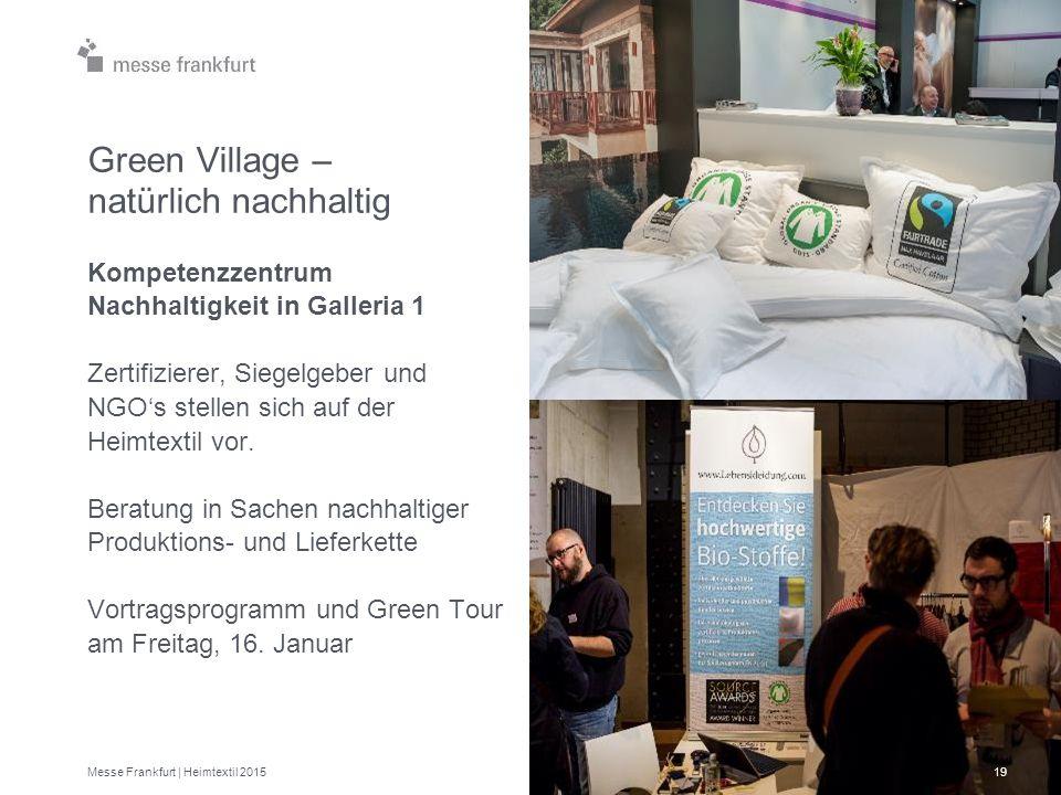 Green Village – natürlich nachhaltig Kompetenzzentrum Nachhaltigkeit in Galleria 1 Zertifizierer, Siegelgeber und NGO's stellen sich auf der Heimtexti
