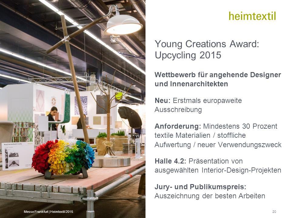 Young Creations Award: Upcycling 2015 Wettbewerb für angehende Designer und Innenarchitekten Neu: Erstmals europaweite Ausschreibung Anforderung: Mind