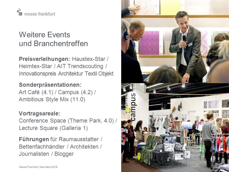 Weitere Events und Branchentreffen Preisverleihungen: Haustex-Star / Heimtex-Star / AIT Trendscouting / Innovationspreis Architektur Textil Objekt Son