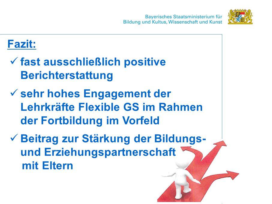 Fazit: fast ausschließlich positive Berichterstattung sehr hohes Engagement der Lehrkräfte Flexible GS im Rahmen der Fortbildung im Vorfeld Beitrag zur Stärkung der Bildungs- und Erziehungspartnerschaft mit Eltern