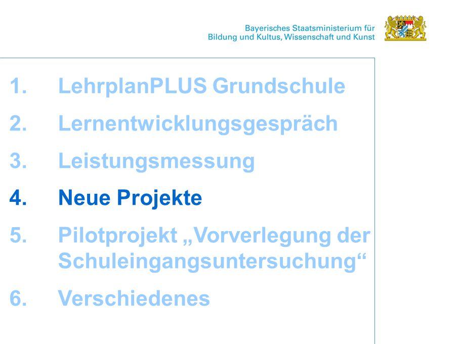 """1.LehrplanPLUS Grundschule 2.Lernentwicklungsgespräch 3.Leistungsmessung 4.Neue Projekte 5.Pilotprojekt """"Vorverlegung der Schuleingangsuntersuchung 6.Verschiedenes"""