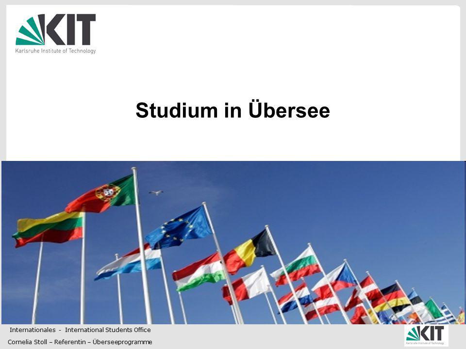 KIT – Internationales International Students Office 12 Studium in Übersee Auswahlverfahren Einzelne Programme: Auswahlgespräche (ca.