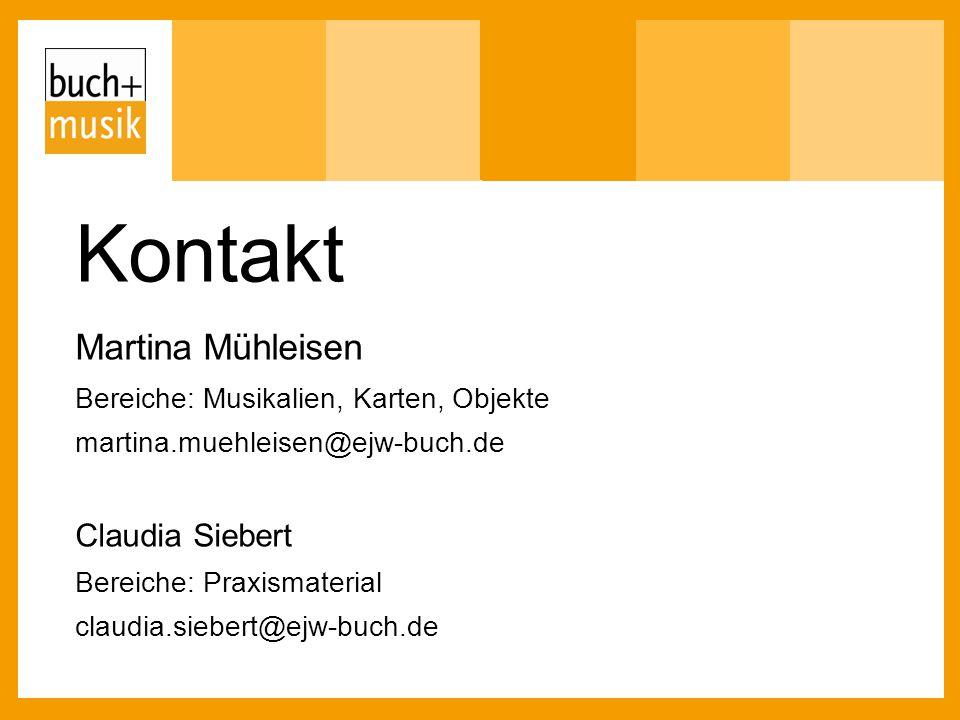 Kontakt Martina Mühleisen Bereiche: Musikalien, Karten, Objekte martina.muehleisen@ejw-buch.de Claudia Siebert Bereiche: Praxismaterial claudia.sieber