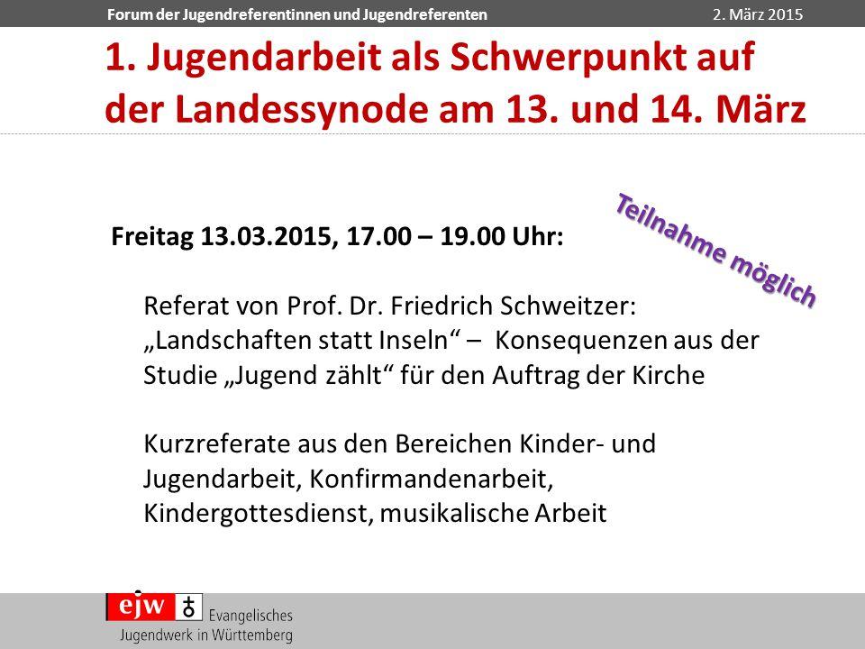 """Forum der Jugendreferentinnen und Jugendreferenten2. März 2015 Freitag 13.03.2015, 17.00 – 19.00 Uhr: Referat von Prof. Dr. Friedrich Schweitzer: """"Lan"""