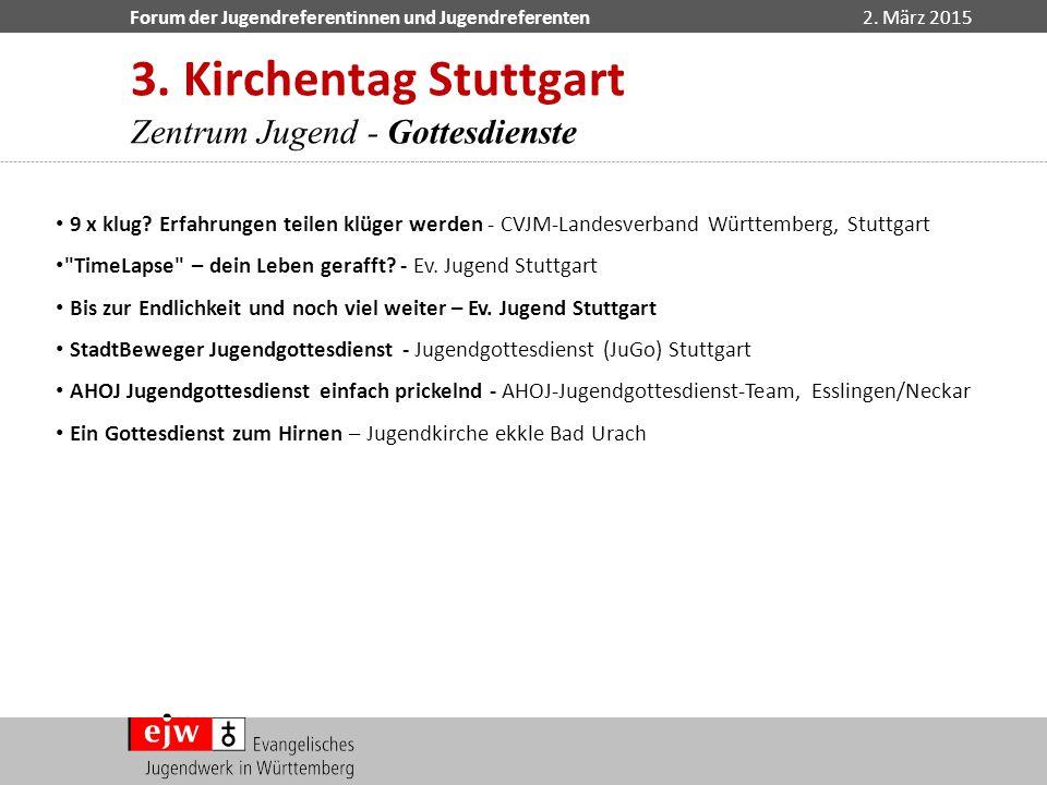 Forum der Jugendreferentinnen und Jugendreferenten2. März 2015 9 x klug? Erfahrungen teilen klüger werden - CVJM-Landesverband Württemberg, Stuttgart