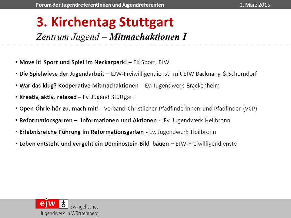 Forum der Jugendreferentinnen und Jugendreferenten2. März 2015 Move it! Sport und Spiel im Neckarpark! – EK Sport, EJW Die Spielwiese der Jugendarbeit