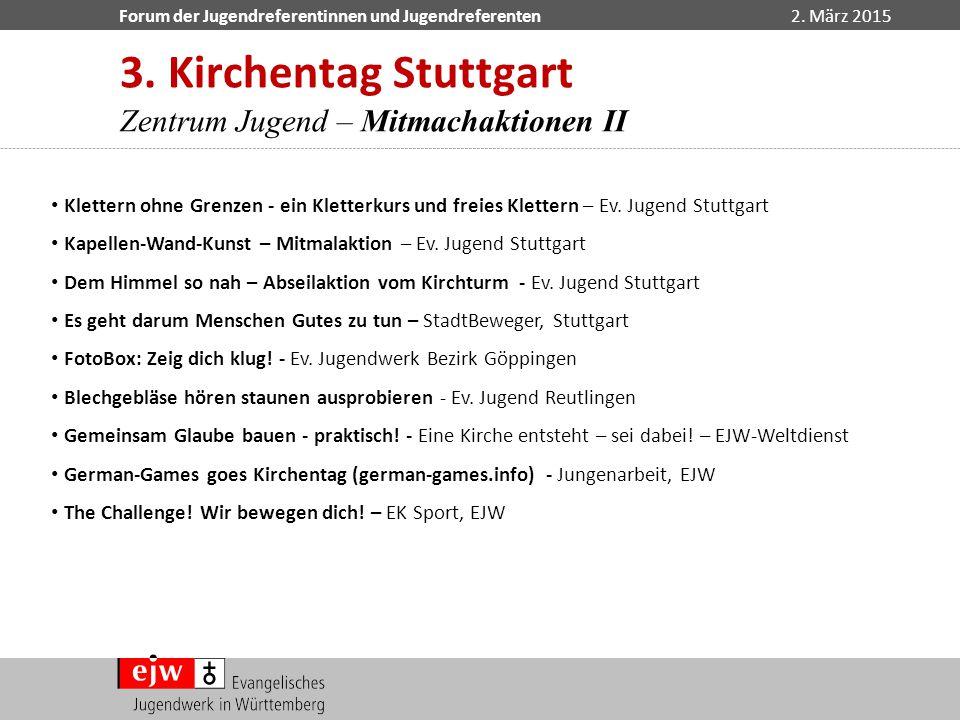 Forum der Jugendreferentinnen und Jugendreferenten2. März 2015 Klettern ohne Grenzen - ein Kletterkurs und freies Klettern – Ev. Jugend Stuttgart Kape