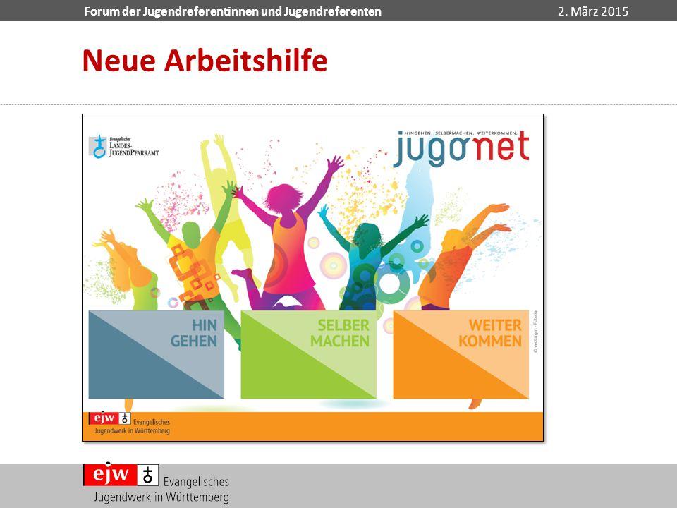 Forum der Jugendreferentinnen und Jugendreferenten2. März 2015 Neue Arbeitshilfe