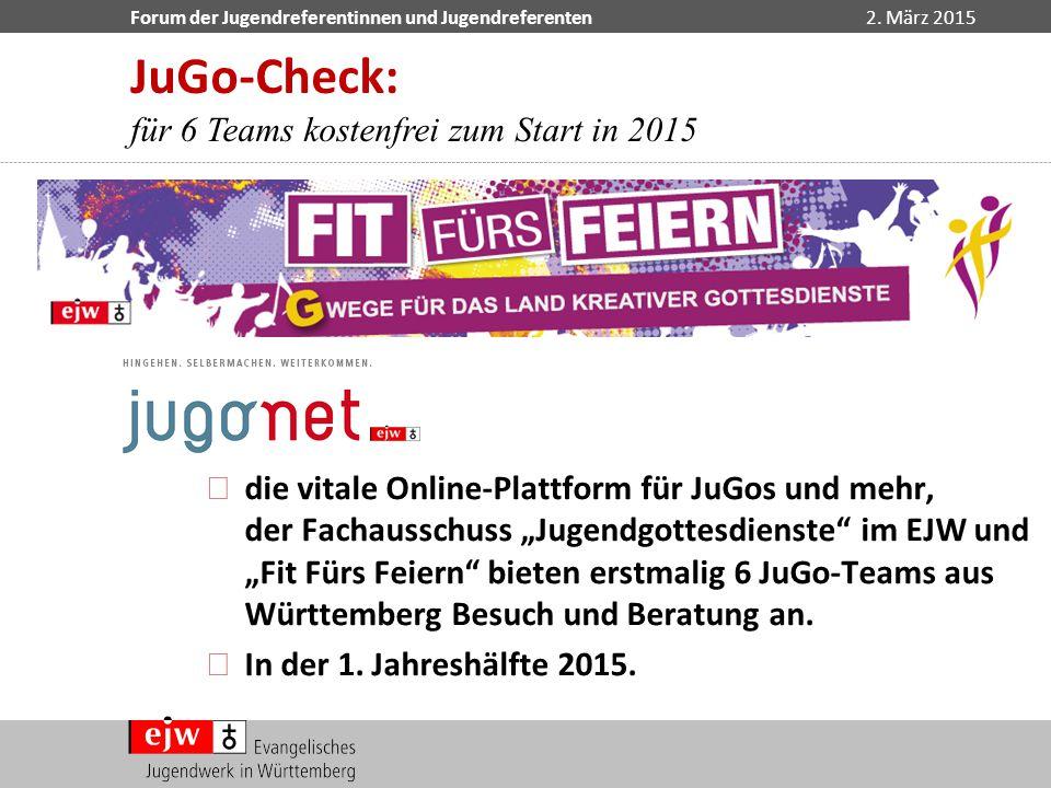 """Forum der Jugendreferentinnen und Jugendreferenten2. März 2015 ndie vitale Online-Plattform für JuGos und mehr, der Fachausschuss """"Jugendgottesdienste"""