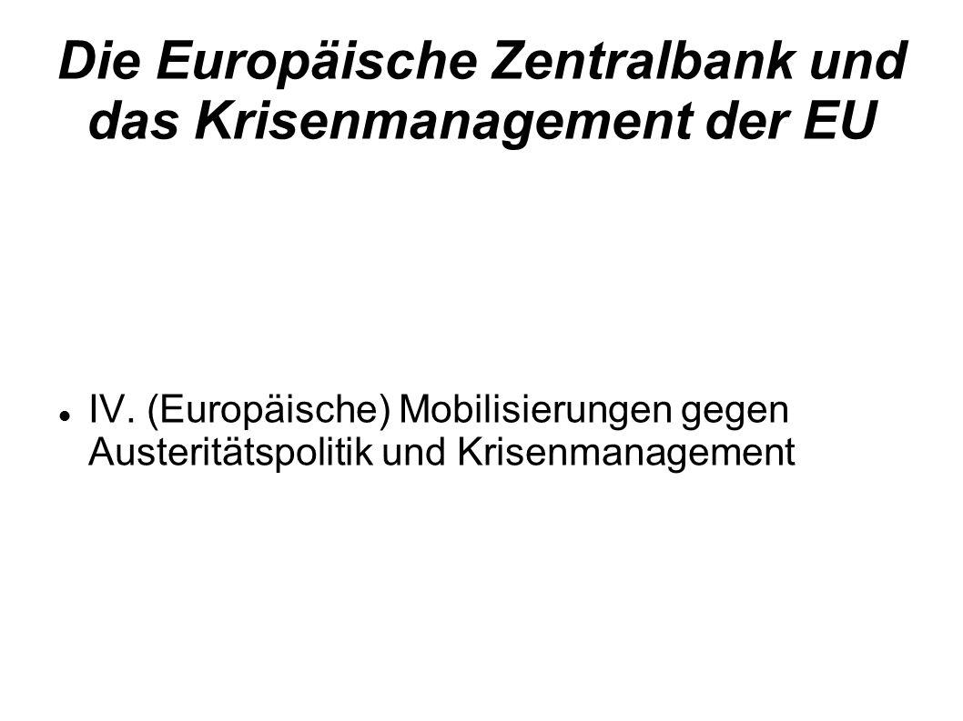 Die Europäische Zentralbank und das Krisenmanagement der EU IV. (Europäische) Mobilisierungen gegen Austeritätspolitik und Krisenmanagement