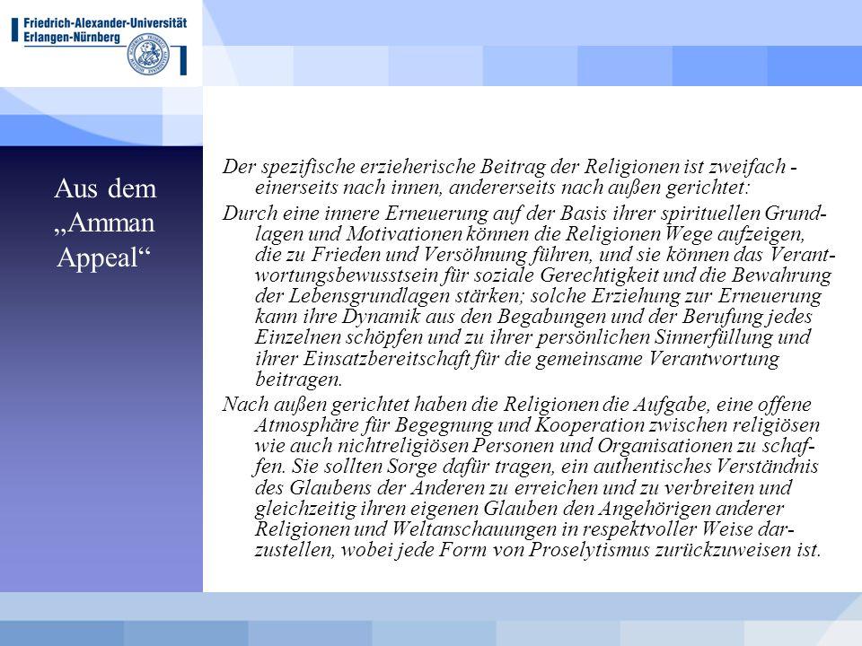 """Aus dem """"Amman Appeal"""" Der spezifische erzieherische Beitrag der Religionen ist zweifach - einerseits nach innen, andererseits nach außen gerichtet: D"""