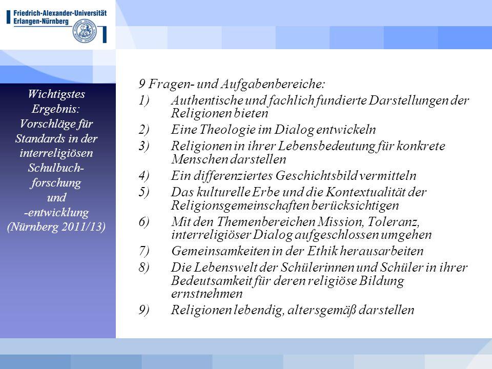 Wichtigstes Ergebnis: Vorschläge für Standards in der interreligiösen Schulbuch- forschung und -entwicklung (Nürnberg 2011/13) 9 Fragen- und Aufgabenb