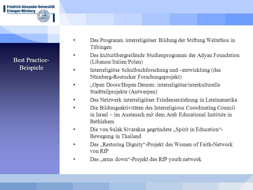 Best Practice- Beispiele Das Programm interreligiöser Bildung der Stiftung Weltethos in Tübingen Das kulturübergreifende Studienprogramm der Adyan Fou