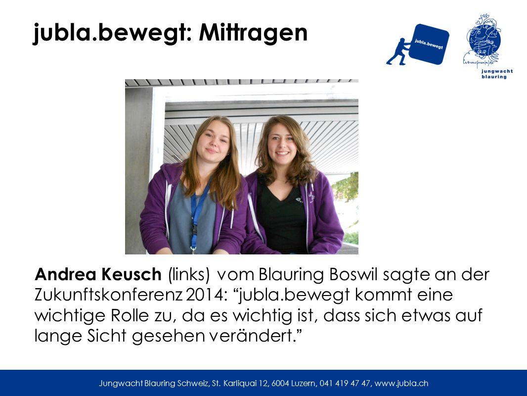 jubla.bewegt: Mittragen Andrea Keusch (links) vom Blauring Boswil sagte an der Zukunftskonferenz 2014: jubla.bewegt kommt eine wichtige Rolle zu, da es wichtig ist, dass sich etwas auf lange Sicht gesehen verändert. Jungwacht Blauring Schweiz, St.
