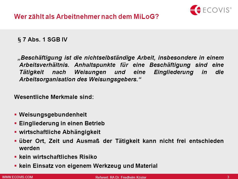 WWW.ECOVIS.COM Für welche Arbeitnehmer gilt das MiLoG .