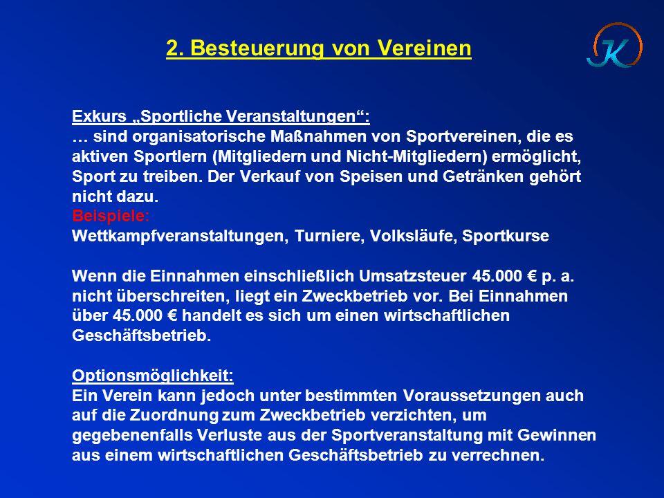 """2. Besteuerung von Vereinen Exkurs """"Sportliche Veranstaltungen"""": … sind organisatorische Maßnahmen von Sportvereinen, die es aktiven Sportlern (Mitgli"""