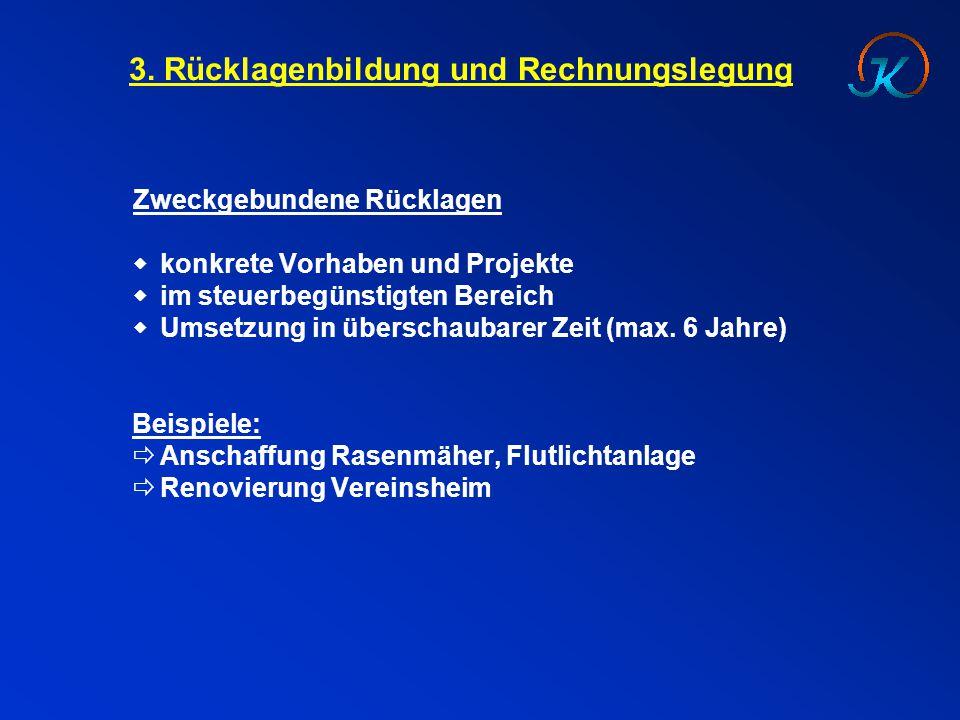 3. Rücklagenbildung und Rechnungslegung Zweckgebundene Rücklagen  konkrete Vorhaben und Projekte  im steuerbegünstigten Bereich  Umsetzung in übers