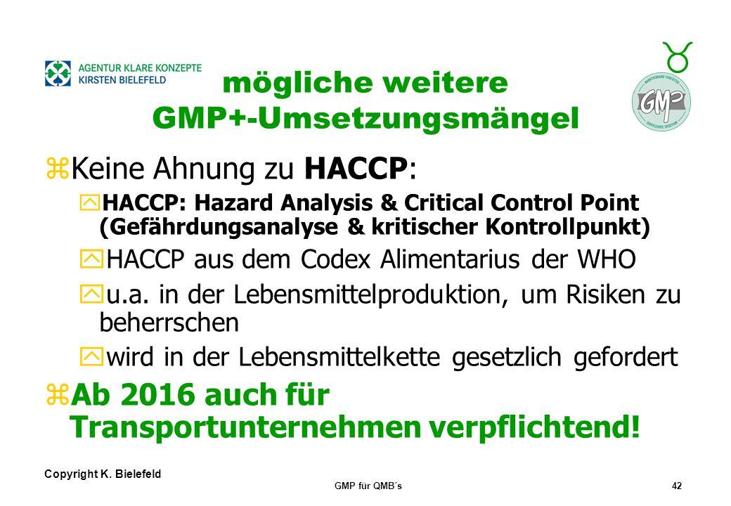 + _ Copyright K. Bielefeld GMP für QMB´s41 mögliche weitere GMP+-Umsetzungsmängel zUnzureichende oder fehlende Produktbezeichnung (nicht eindeutig zuo