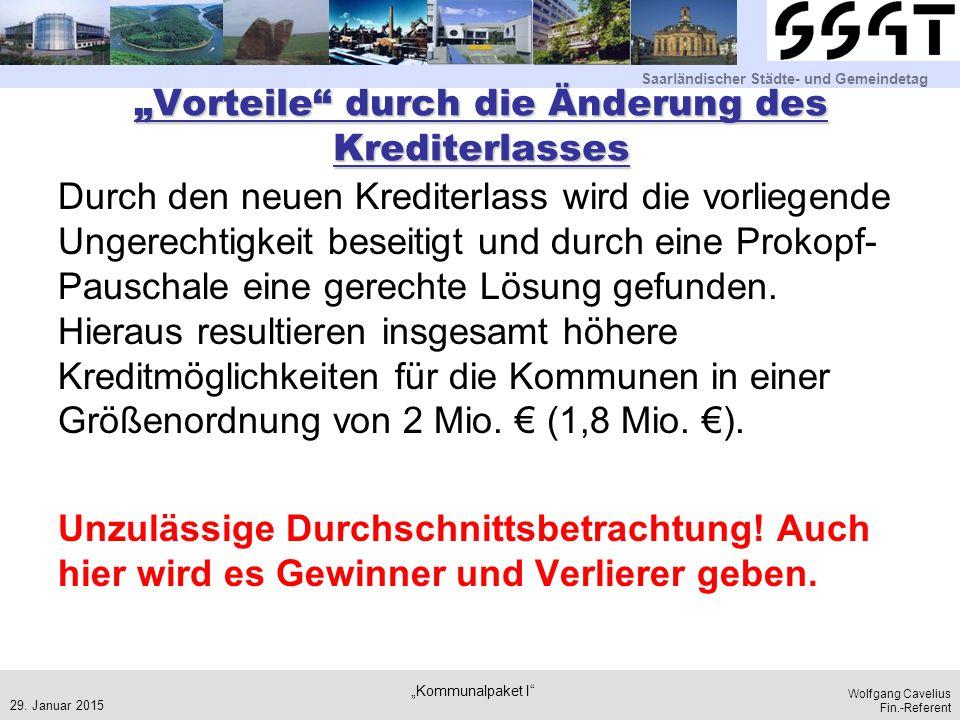 """Saarländischer Städte- und Gemeindetag Wolfgang Cavelius Fin.-Referent """"Vorteile"""" durch die Änderung des Krediterlasses Durch den neuen Krediterlass w"""