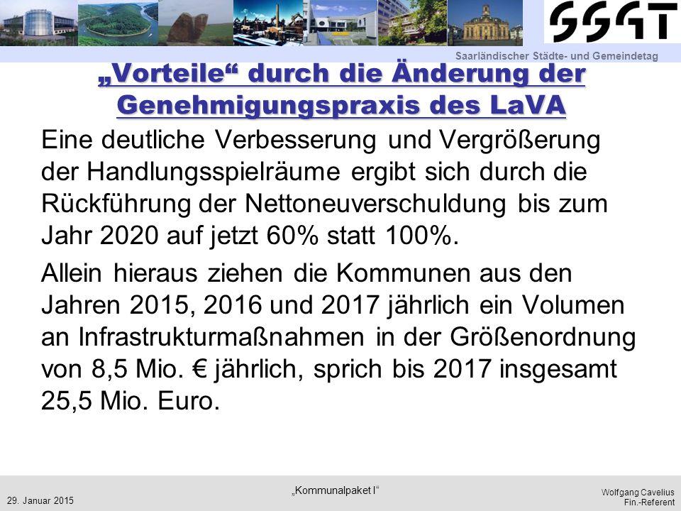 """Saarländischer Städte- und Gemeindetag Wolfgang Cavelius Fin.-Referent """"Vorteile"""" durch die Änderung der Genehmigungspraxis des LaVA Eine deutliche Ve"""