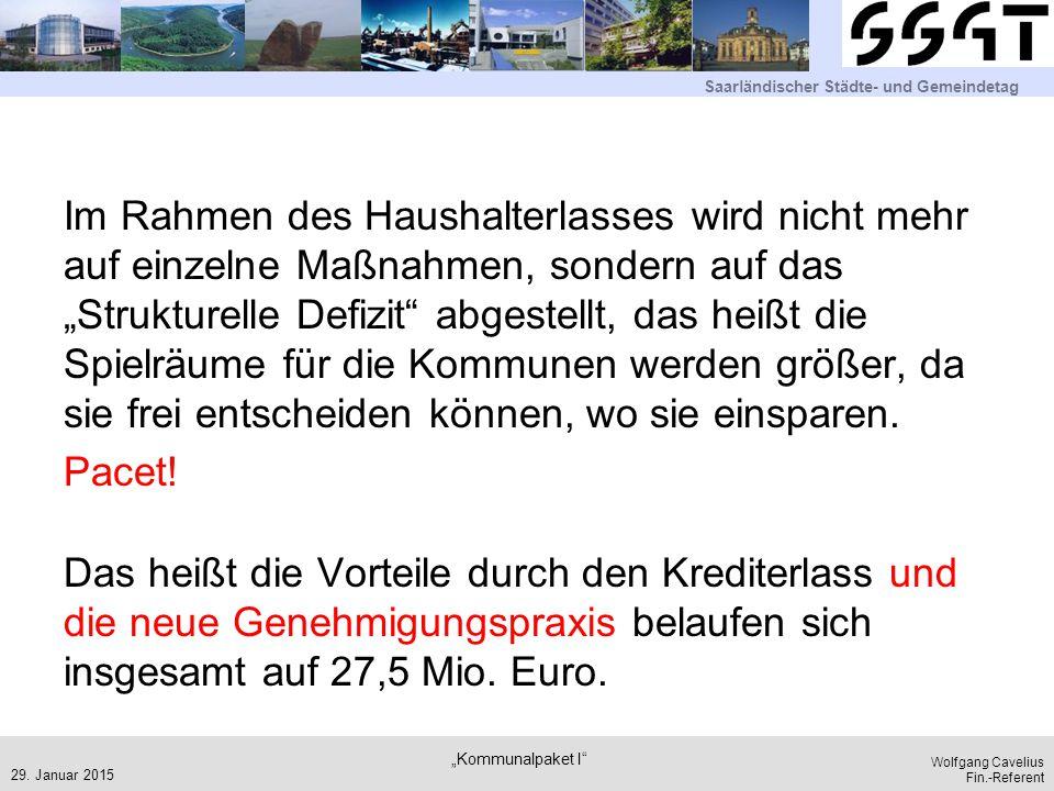 Saarländischer Städte- und Gemeindetag Wolfgang Cavelius Fin.-Referent Im Rahmen des Haushalterlasses wird nicht mehr auf einzelne Maßnahmen, sondern