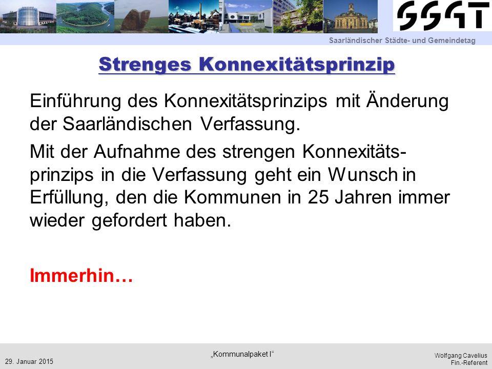 Saarländischer Städte- und Gemeindetag Wolfgang Cavelius Fin.-Referent Strenges Konnexitätsprinzip Einführung des Konnexitätsprinzips mit Änderung der