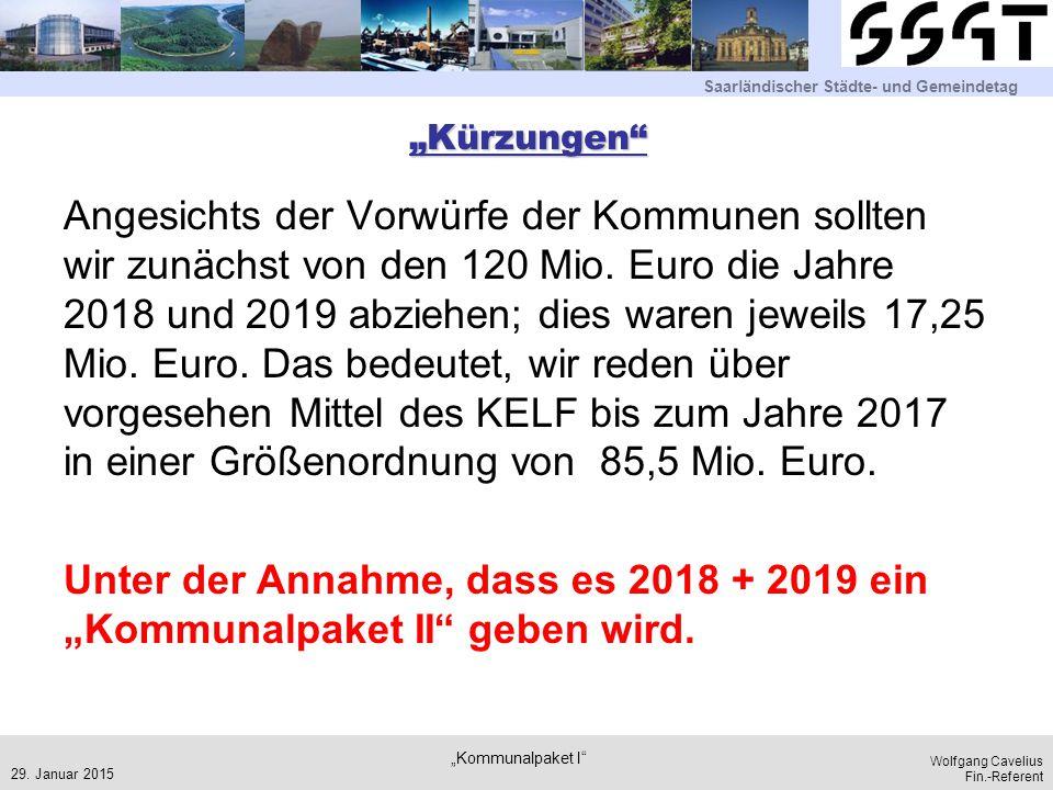 """Saarländischer Städte- und Gemeindetag Wolfgang Cavelius Fin.-Referent """"Kürzungen"""" Angesichts der Vorwürfe der Kommunen sollten wir zunächst von den 1"""