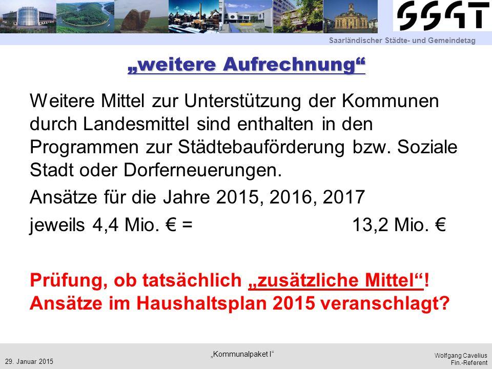 """Saarländischer Städte- und Gemeindetag Wolfgang Cavelius Fin.-Referent """"weitere Aufrechnung"""" Weitere Mittel zur Unterstützung der Kommunen durch Lande"""