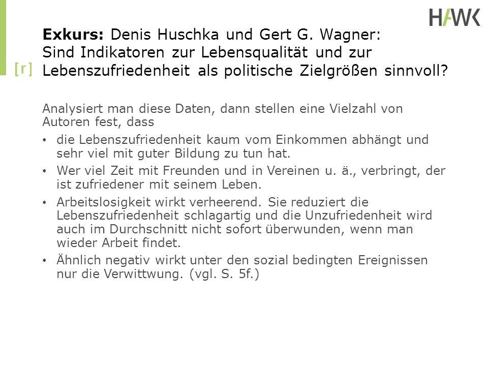 Exkurs: Denis Huschka und Gert G. Wagner: Sind Indikatoren zur Lebensqualität und zur Lebenszufriedenheit als politische Zielgrößen sinnvoll? Analysie