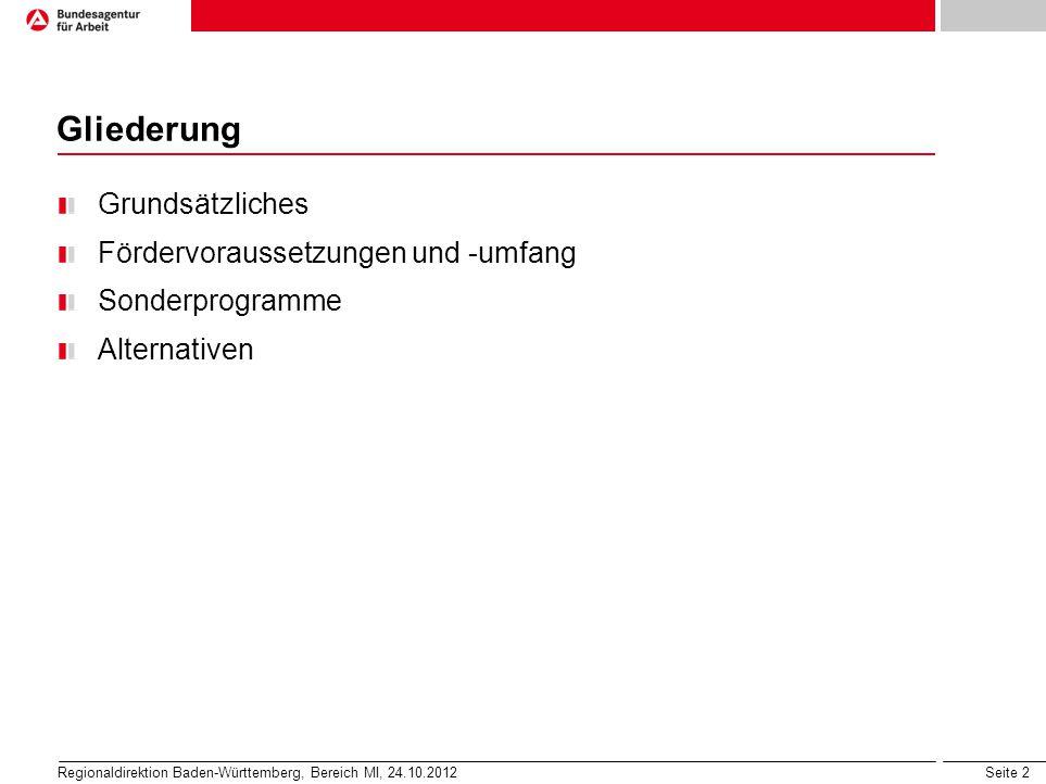 Seite 2 Gliederung Grundsätzliches Fördervoraussetzungen und -umfang Sonderprogramme Alternativen Regionaldirektion Baden-Württemberg, Bereich MI, 24.10.2012