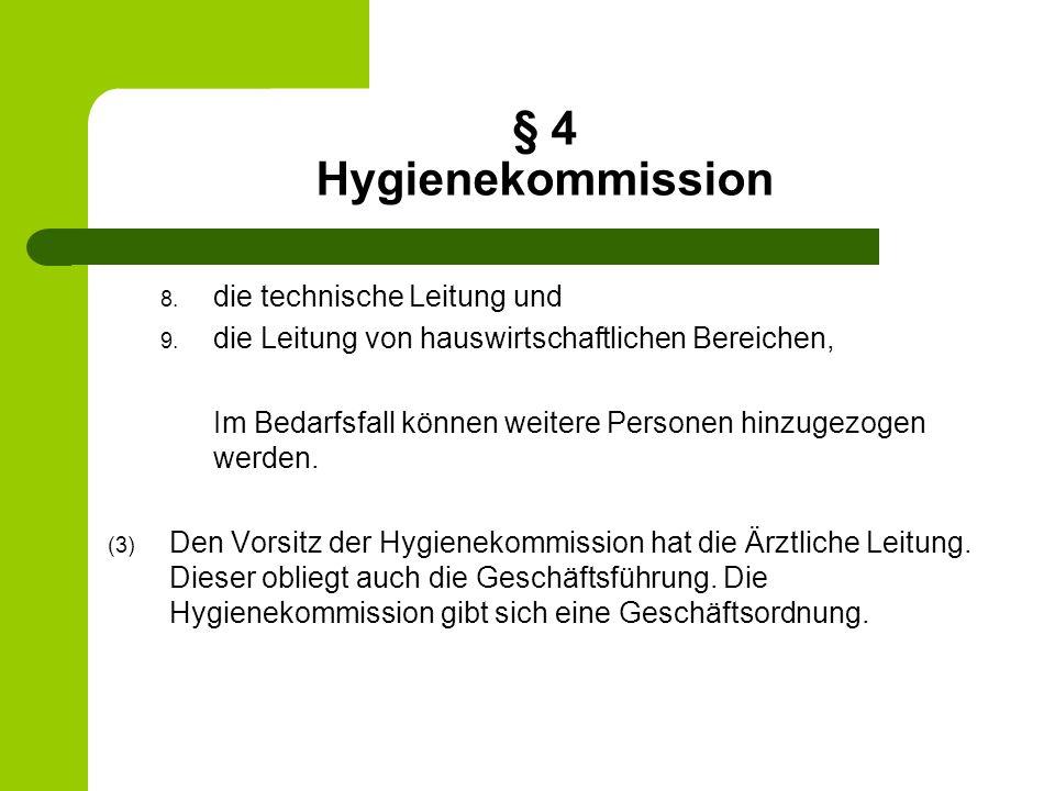 § 4 Hygienekommission 8. die technische Leitung und 9. die Leitung von hauswirtschaftlichen Bereichen, Im Bedarfsfall können weitere Personen hinzugez
