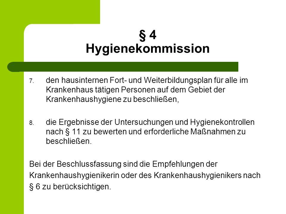 § 4 Hygienekommission 7. den hausinternen Fort- und Weiterbildungsplan für alle im Krankenhaus tätigen Personen auf dem Gebiet der Krankenhaushygiene