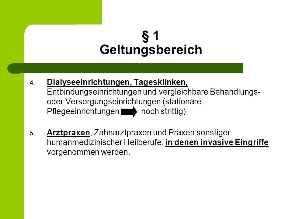 § 1 Geltungsbereich 4. Dialyseeinrichtungen, Tagesklinken, Entbindungseinrichtungen und vergleichbare Behandlungs- oder Versorgungseinrichtungen (stat