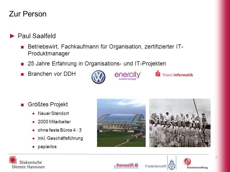 Zur Person ►Paul Saalfeld ■Betriebswirt, Fachkaufmann für Organisation, zertifizierter IT- Produktmanager ■25 Jahre Erfahrung in Organisations- und IT