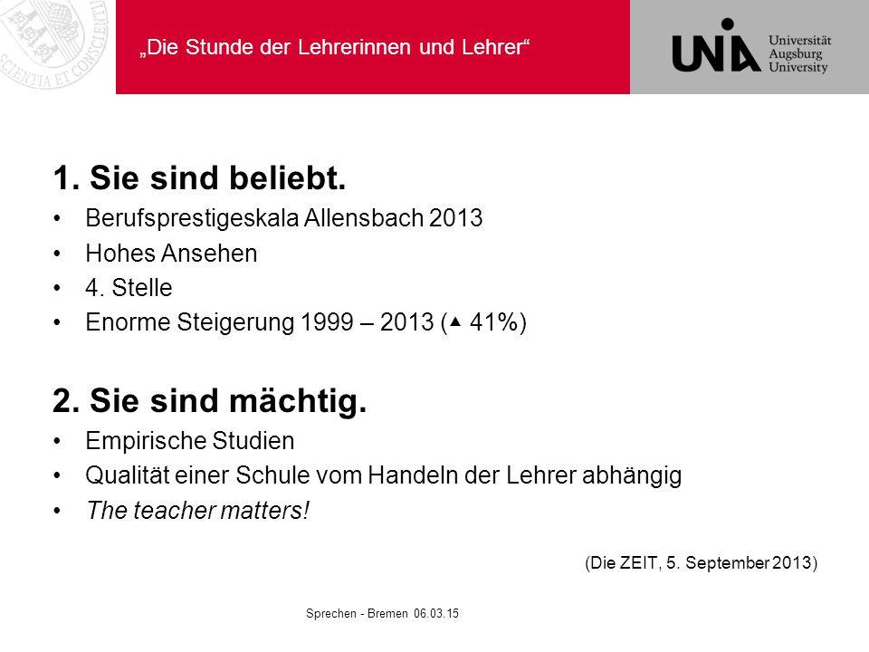"""""""Die Stunde der Lehrerinnen und Lehrer"""" 1. Sie sind beliebt. Berufsprestigeskala Allensbach 2013 Hohes Ansehen 4. Stelle Enorme Steigerung 1999 – 2013"""