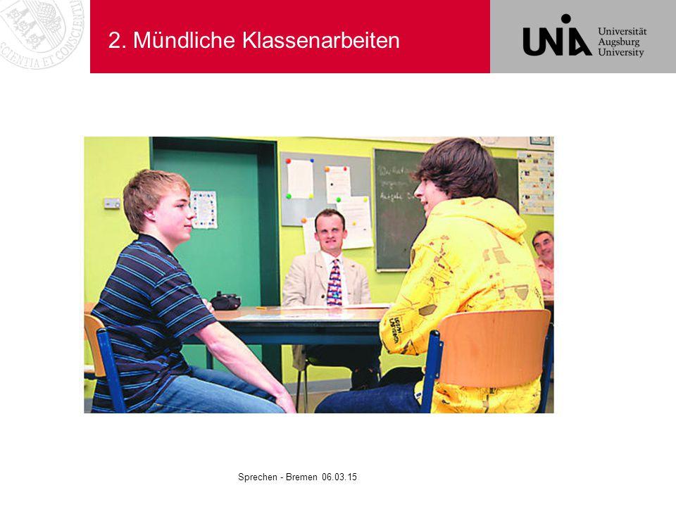 2. Mündliche Klassenarbeiten Sprechen - Bremen 06.03.15
