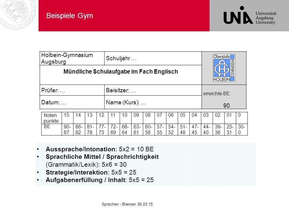 Beispiele Gym Holbein-Gymnasium Augsburg Schuljahr … Mündliche Schulaufgabe im Fach Englisch Prüfer: …Beisitzer: … erreichte BE: 90 Datum: …Name (Kurs