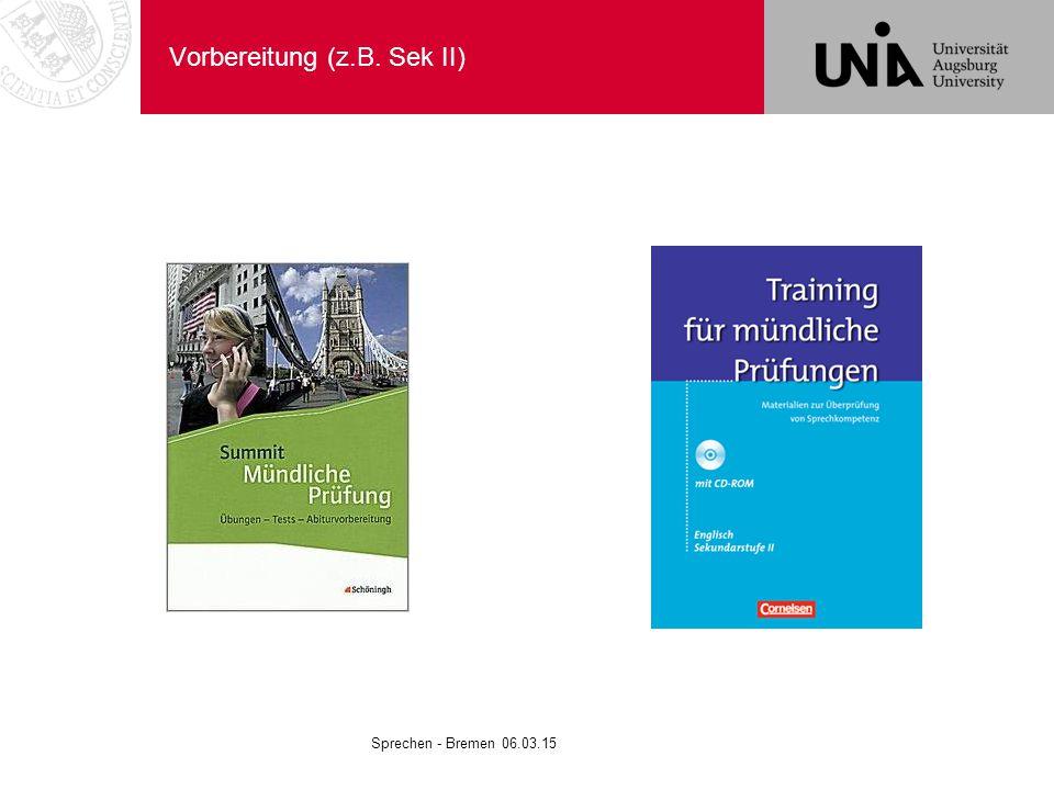Vorbereitung (z.B. Sek II) Sprechen - Bremen 06.03.15