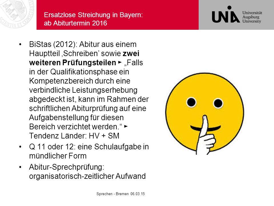 """Ersatzlose Streichung in Bayern: ab Abiturtermin 2016 BiStas (2012): Abitur aus einem Hauptteil 'Schreiben' sowie zwei weiteren Prüfungsteilen ► """"Fall"""