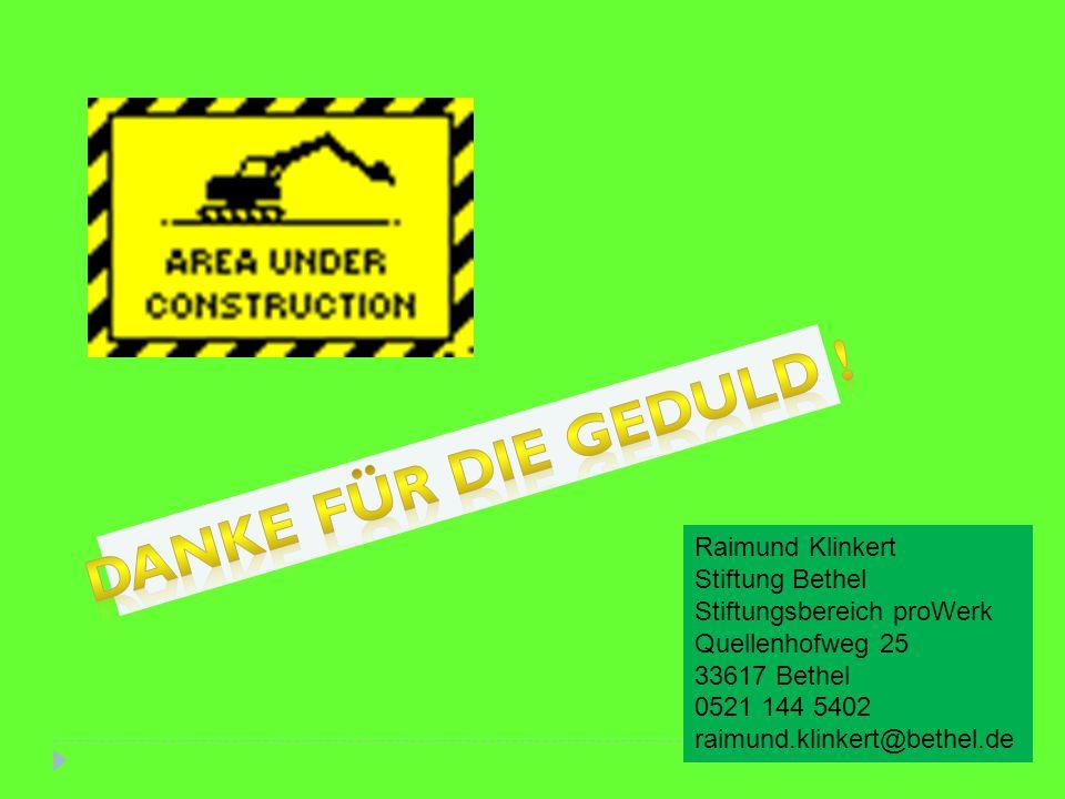 Raimund Klinkert Stiftung Bethel Stiftungsbereich proWerk Quellenhofweg 25 33617 Bethel 0521 144 5402 raimund.klinkert@bethel.de